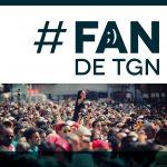 Ets #FandeTGN?